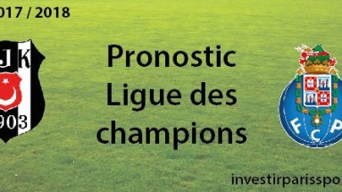 Pronostic investirparissportifs.com - Investir paris sportifs Besiktas Porto