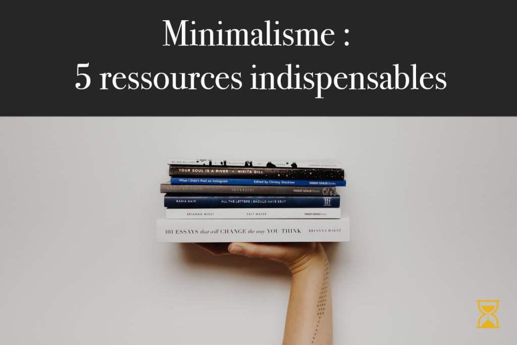 Ressources indispensables minimalisme