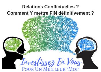 MARRE des ces Relations Conflictuelles qui vous Empoisonnent la Vie ?