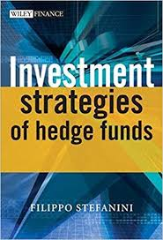 Investment Strategies of Hedge Funds by Filippo Stefanini