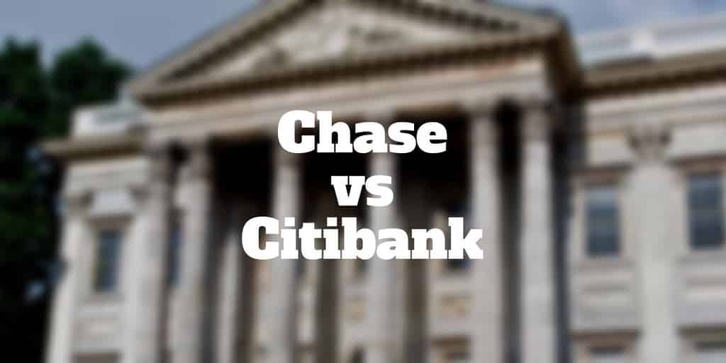 Chase Vs Citibank Review Which Bank Is Better Investormint