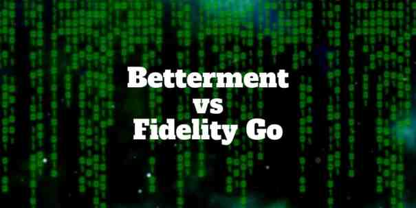 betterment vs fidelity go