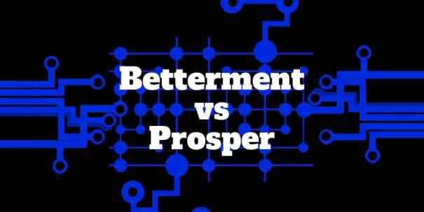 betterment vs prosper
