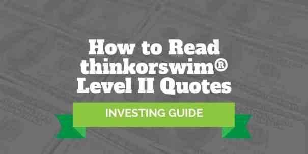 how to read thinkorswim level 2 quotes