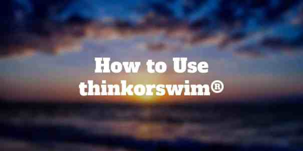 how to use thinkorswim