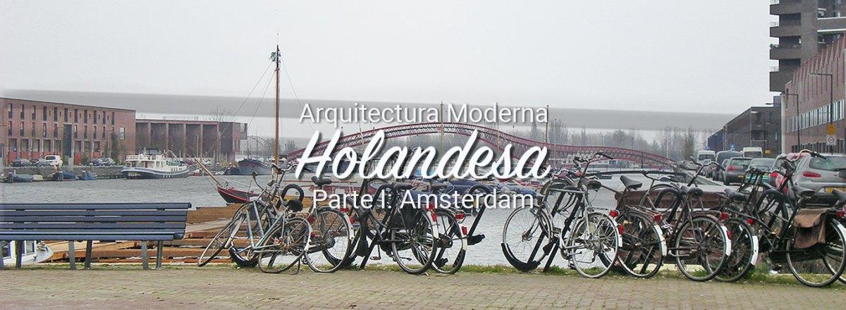 Breve recorrido por la arquitectura moderna en Amsterdam
