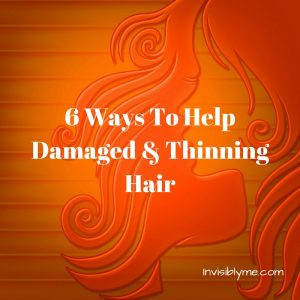 6 Ways To Help Damaged & Thinning Hair