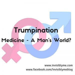 Trumpination Medicine - A Man's World-