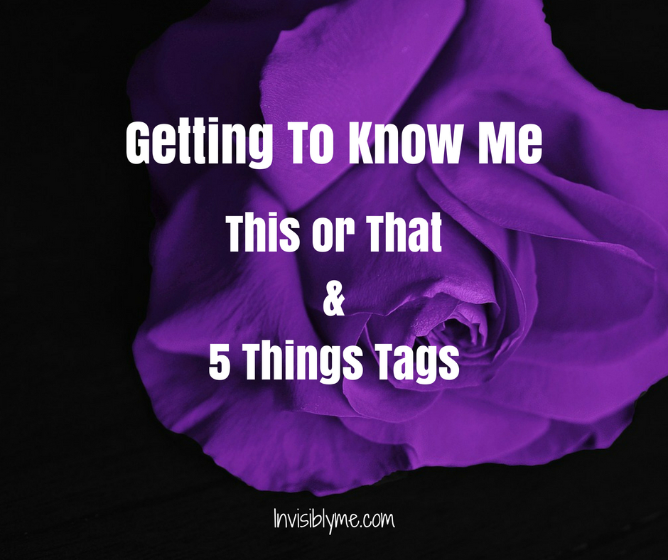 Getting To Know Me : This or That & 5 Things Tags