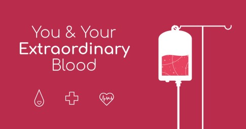 "A dark red image with ""you and your extraordinary blood"" to the left with some blood drop and heart icons. To the right is a hanging blood bag outline in white."