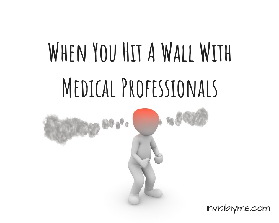 When You Hit A Wall With Medical Professionals