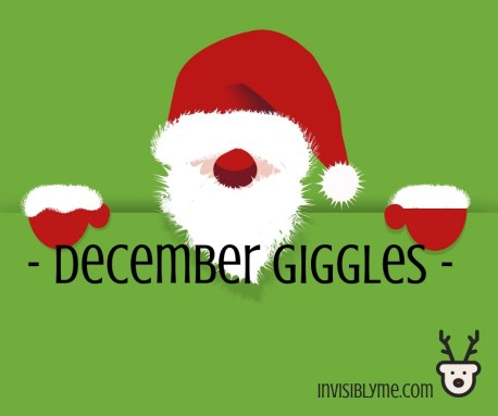 Green background with a cartoon Santa peeking out. It reads 'December giggles'.