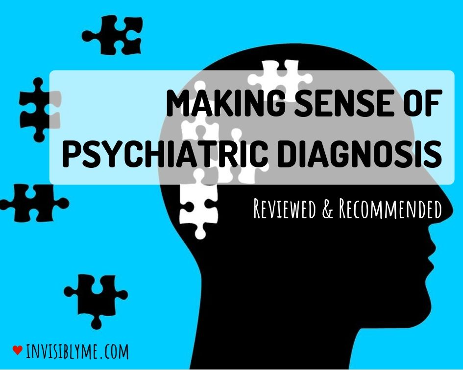 Making Sense of Psychiatric Diagnosis : Reviewed & Recommended
