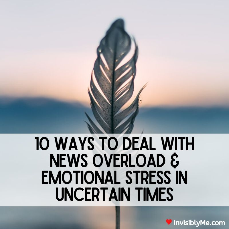 10 Ways To Deal With News Overload & Emotional Stress