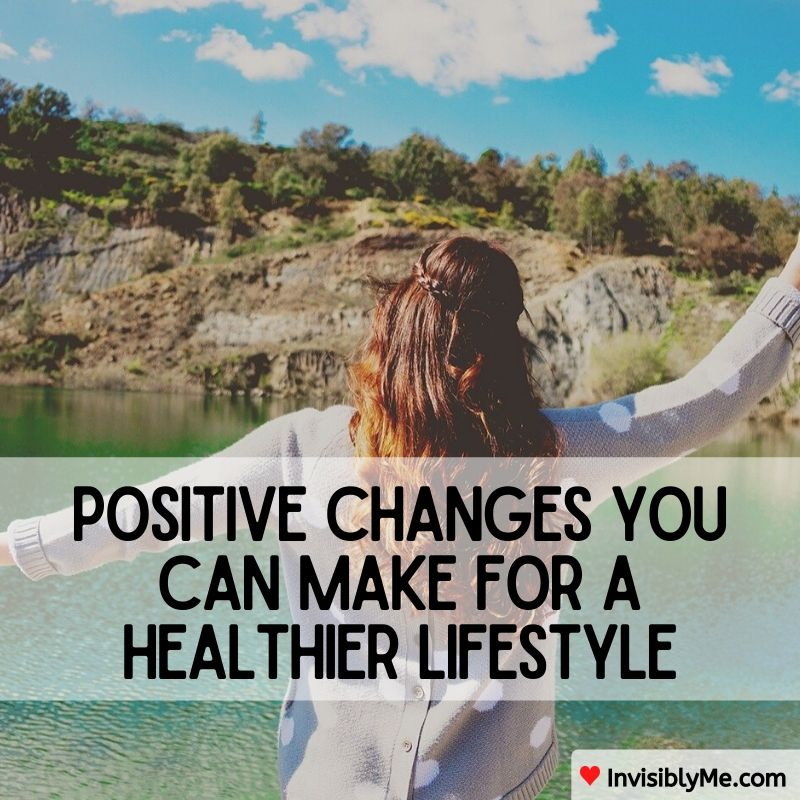 Positive Changes You Can Make For A Healthier Lifestyle