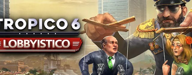 Tropico 6 Lobbyistico DLC