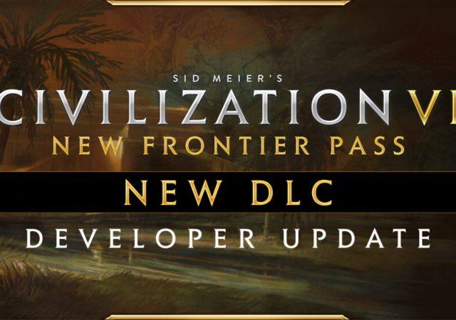 Civilization VI - New Frontier Pass - DLC Pack 4 Dev Update