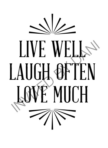 Live Well Love Much Laugh Often