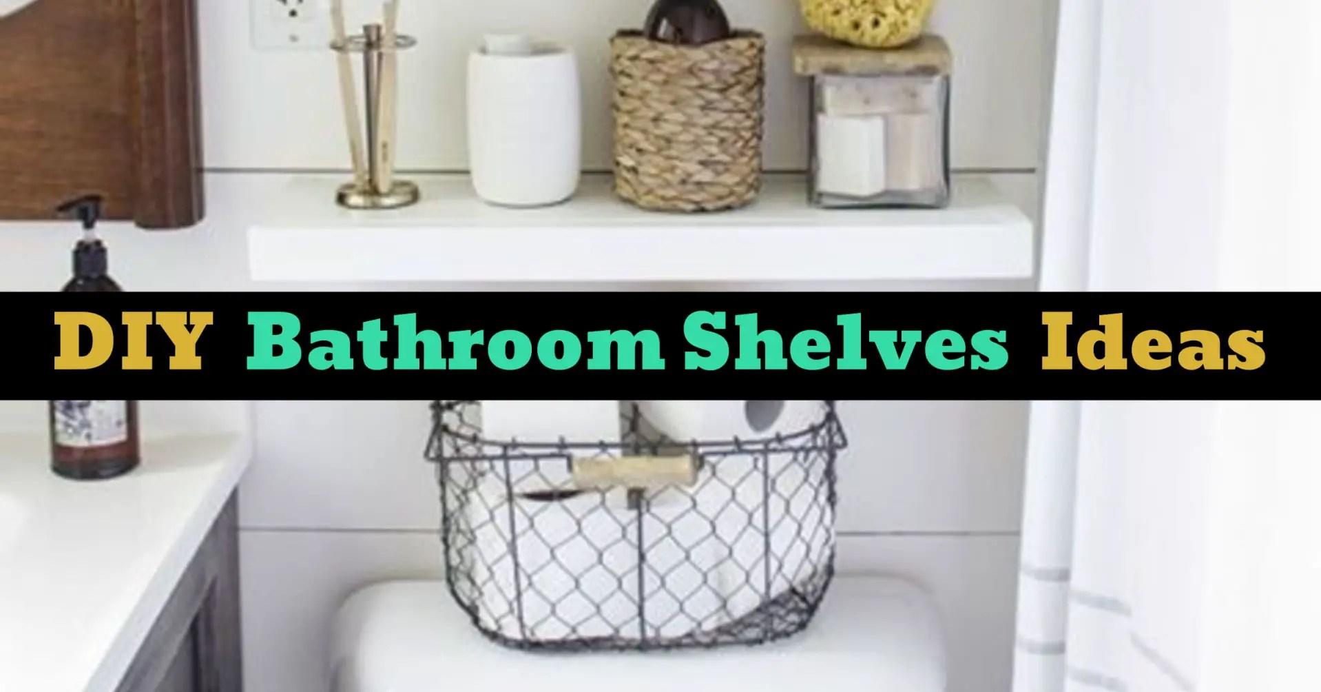 Bathroom Shelves Beautiful And Easy Diy Bathroom Space Saver Shelving Ideas