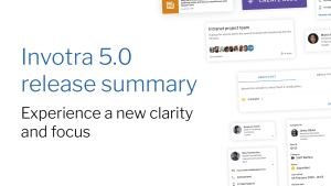 Invotra 5.0 release summary, experience a new clarity and focus