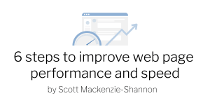 6 steps to improve web page performance and speed by scott mackenzie shannon