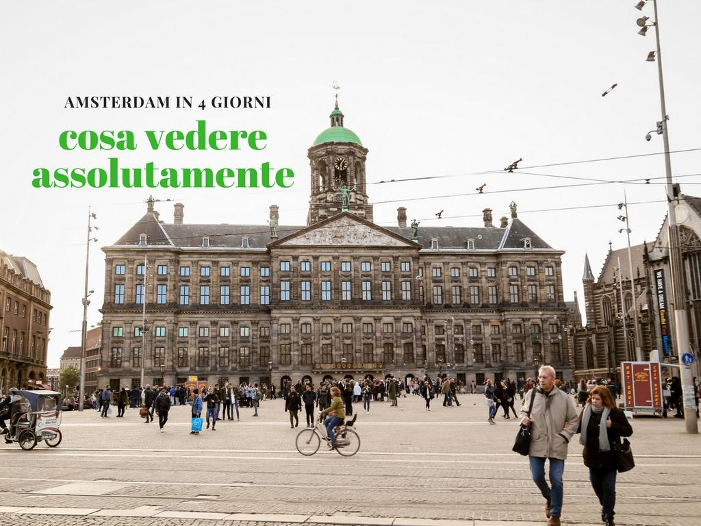 Cosa Vedere Assolutamente ad Amsterdam In 4 Giorni.