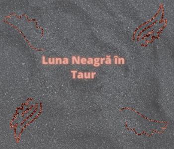 Luna Neagra in Taur