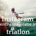 10 conturi de Instagram pentru inspiratie in triatlon
