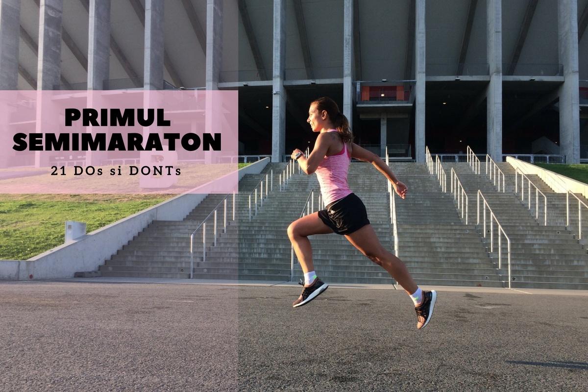 21 de DOs and DONTs pentru primul semimaraton