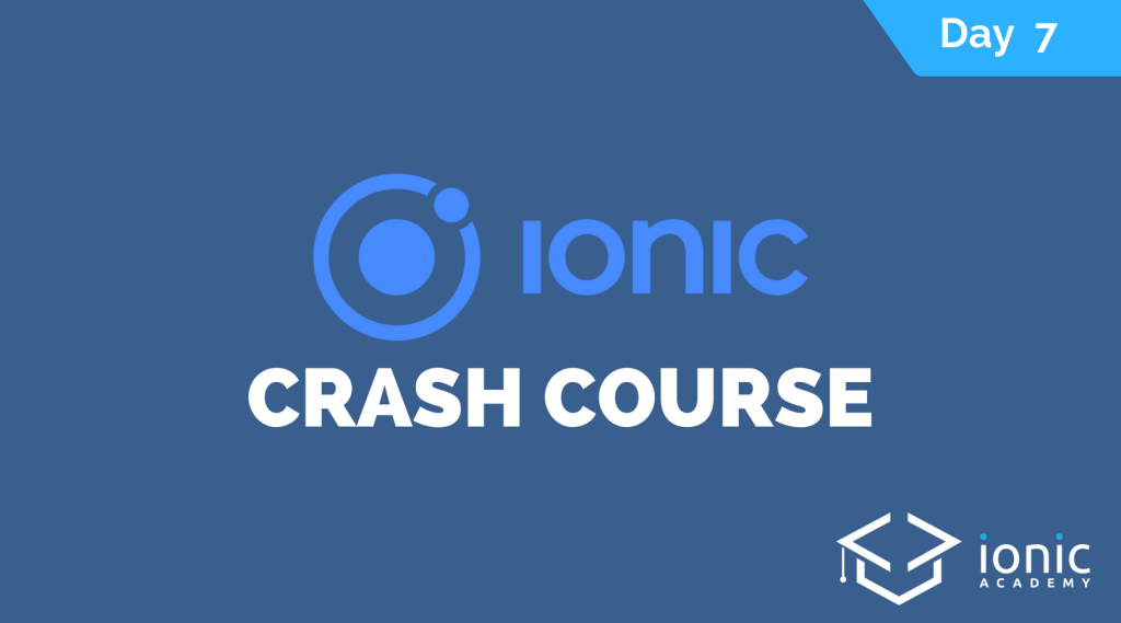 ionic-crash-course-day-7