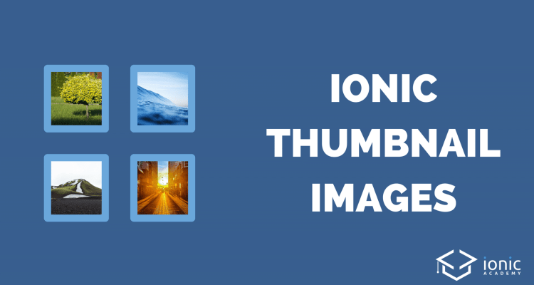 How to Create a Thumbnail Image with Ionic [v3] - Ionic AcademyIonic