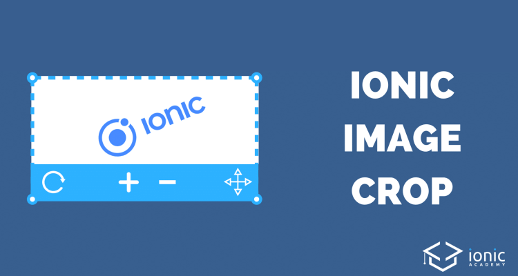 Ionic Image Crop with CropperJS [v3] - Ionic AcademyIonic