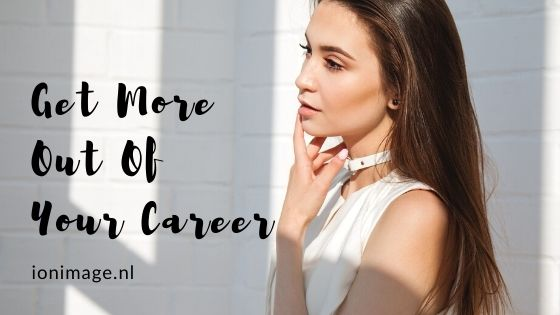 How to get more out of your career