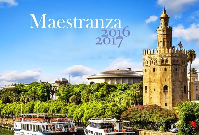 Maestranza programación temporada ópera en Sevilla 2016 2017
