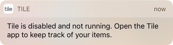 The Tile apps kindly sends you a notification to remind you to reopen the app when you quit it.