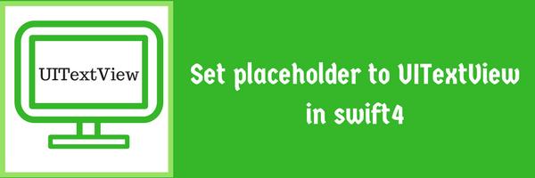 Set placeholder to UITextView in swift4 - iOSTutorialJunction