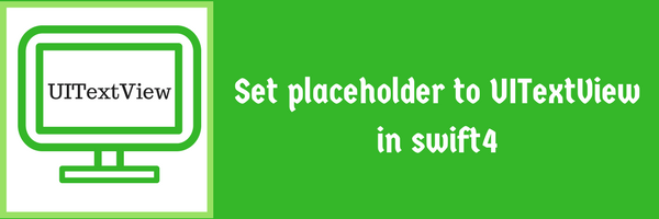 Set placeholder to UITextView in swift4