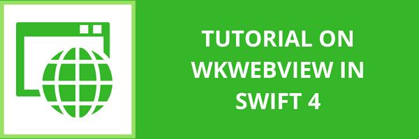 Tutorial on WKWebView in Swift 4