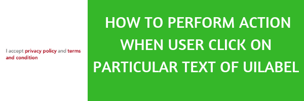 Swift Tutorial: How to perform action when user click on particular text of UILabel