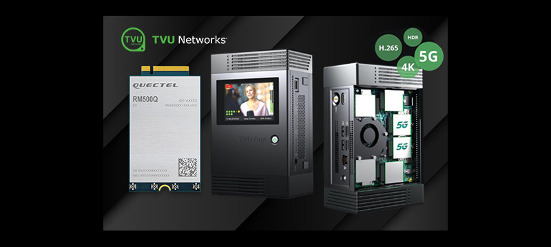 Quectel Broadens Cooperation with TVU Networks on 5G