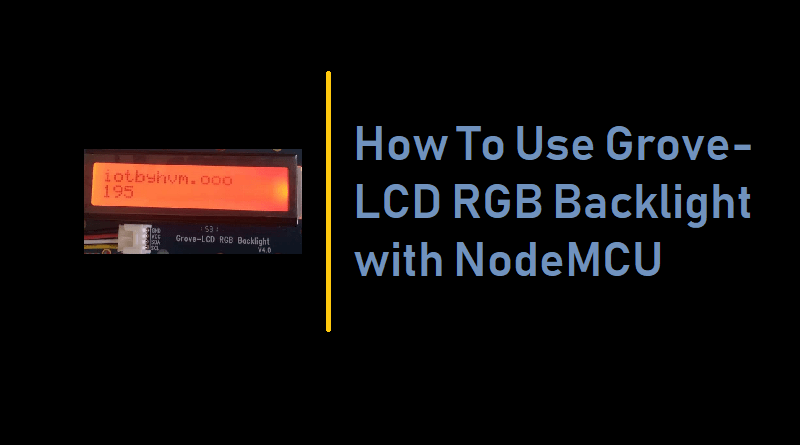 How To Use Grove-LCD RGB Backlight with NodeMCU