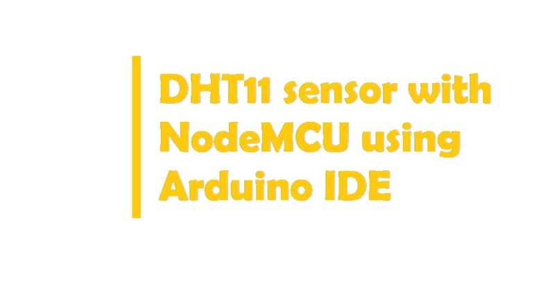 DHT11 sensor with NodeMCU using Arduino IDE