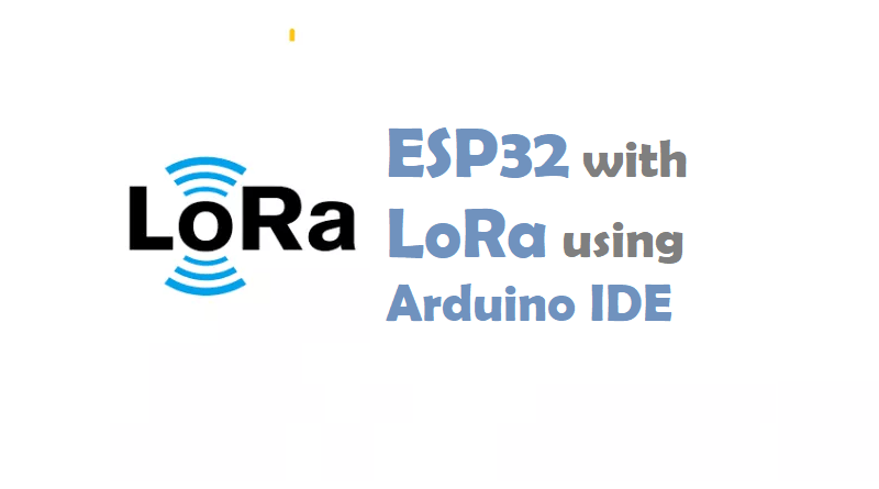 ESP32 LoRa Tutorial - IoTbyHVM - Bits & Bytes of IoT