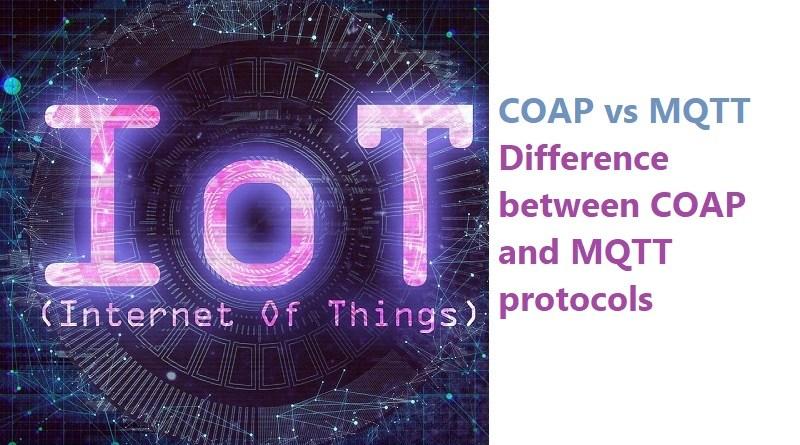 COAP vs MQTT | Difference between COAP and MQTT protocols