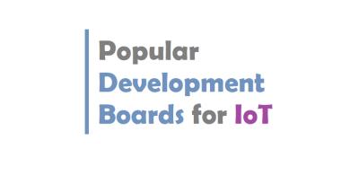Popular Development Boards for IoT