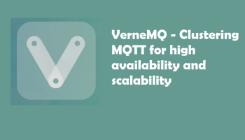 VerneMQ - Clustering MQTT for high availability and scalability