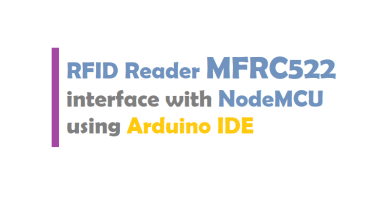 RFID Reader MFRC522 interface with NodeMCU using Arduino IDE