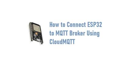 Connect ESP32 to MQTT Broker Using CloudMQT