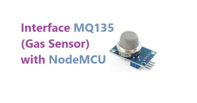 Interface MQ135 (Gas Sensor) with NodeMCU
