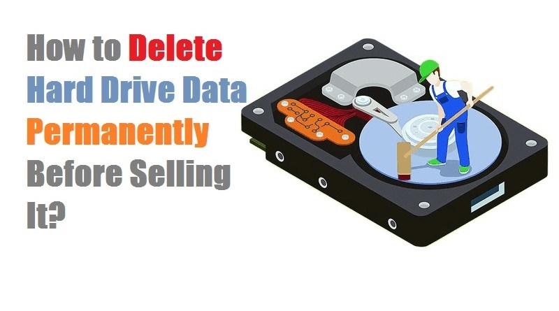How to Delete Hard Drive Data Permanently Before Selling It?